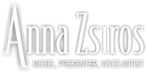 Anna Zsiros – Model, Presenter, Voice Artist
